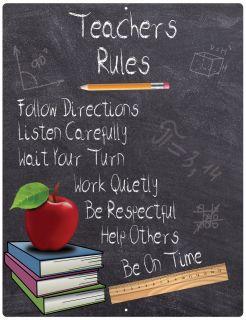 "Aluminum Sign Teachers Rules - 12"" x 9"""